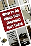 What to Do When Your Therapist Isn't There, Nina Danielson, 1578262267