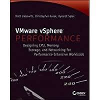 VMware vSphere Performance: Designing CPU, Memory, Storage, and Networking for Performance–Intensive Workloads