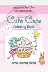 Cute Cats Coloring Book: 12 designs (Anyone Can Color Coloring Books) (Volume 1) Paperback