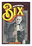 img - for Remembering Bix, A memoir of the jazz age book / textbook / text book