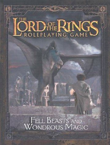 Fell Beasts and Wondrous Magic Sourcebook (The Lord of the Rings Roleplaying Game)