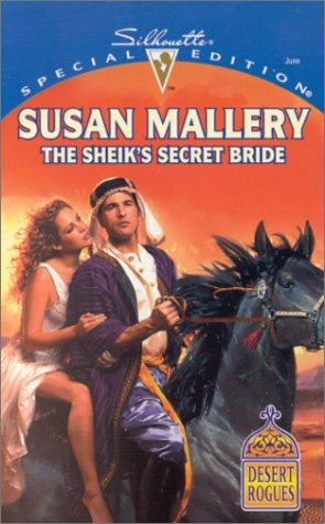 The Sheik's Secret Bride (Desert Rogues, No. 3)