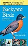 Backyard Birds, Jonathan P. Latimer and Roger Peterson, 0613145534