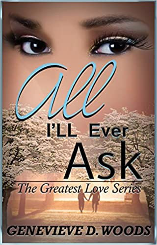 All I'll Ever Ask (The Greatest Love Book 1)