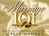 Marriage 101, Myles Munroe, 1562291394