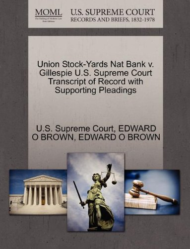 (Union Stock-Yards Nat Bank v. Gillespie U.S. Supreme Court Transcript of Record with Supporting Pleadings)