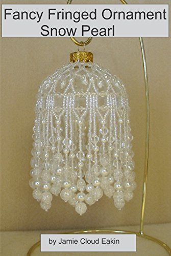 Fancy Fringed Ornament - Snow Pearl (Beaded Ornament Cover)