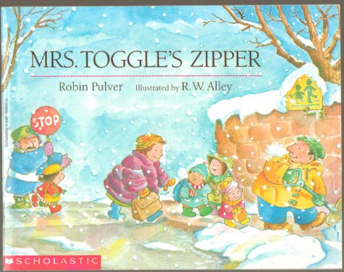 (Mrs. Toggle's Zipper - Her Zipper Is Stuck Fast, so She's Trapped in the Big, Puffy Coat She Got for Christmas, Will They Ever Get Her Zipper Unstuck? - First Scholastic Paperback Edition, 21st Printing 2006)