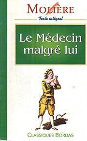 Le Medecin Malgré Lui - Texte Intégral et…
