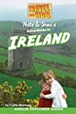 Nate & Shea's Adventures in Ireland: by Travel With Kids (Volume 4)