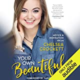 Your Own Beautiful: Advice & Inspiration from YouTube Sensation Chelsea Crockett