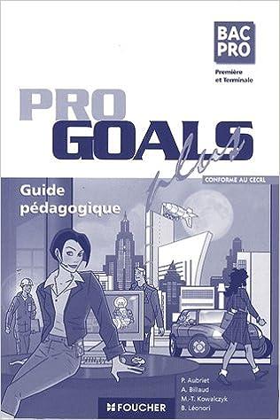 Livres Anglais 1e et Tle Bac Pro Goals plus : Guide pédagogique pdf epub