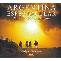Argentina Espectacular =: Spectacular Argentina