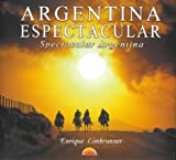 Argentina Espectacular, Enrique Limbrunner and Monica Incorvaia, 9872073201