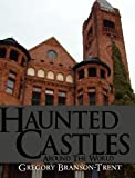 img - for Haunted Castles Around The World by Gregory Branson-Trent (2010-10-08) book / textbook / text book
