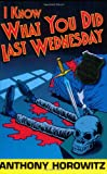 I Know What You Did Last Wednesday