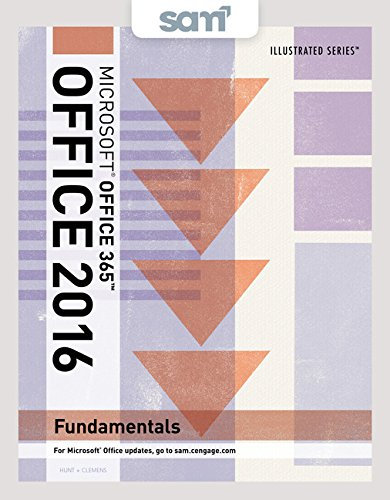 Bundle: Illustrated Microsoft Office 365 & Office 2016: Fundamentals + SAM 365 & 2016 Assessments, Trainings, and Projects with 1 MindTap Reader Multi-Term Printed Access Card by Cengage Learning