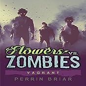 Flowers vs. Zombies: Vagrant: Flowers vs. Zombies, Book 2 | Perrin Briar