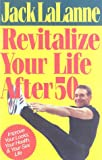 Revitalize Your Life, Jack Lalanne, 0803893566