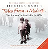 img - for Tales from a Midwife: True Stories of the East End in the 1950s by Worth, Jennifer on 04/11/2010 Unabridged edition book / textbook / text book