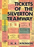 Front cover for the book Tickets of the Silverton Tramway by H. K. Atkinson