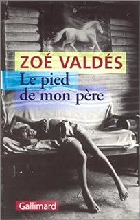 Le pied de mon père, Valdés, Zoé