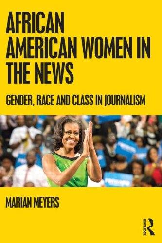 Search : African American Women in the News: Gender, Race, and Class in Journalism
