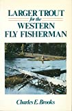 Larger trout for the western fly fisherman