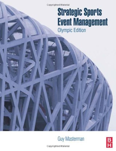 Strategic Sports Event Management, Second Edition: Olympic Edition (Sport Management)