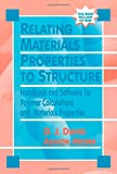 img - for Relating Materials Properties to Structure. Handbook and Software for Polymer Calculations and Materials Properties book / textbook / text book