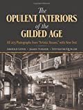 img - for The Opulent Interiors of the Gilded Age: All 203 Photographs from