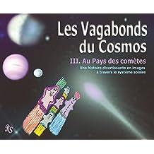 Les Vagabondes du Cosmos Au pays des comètes (French Edition)