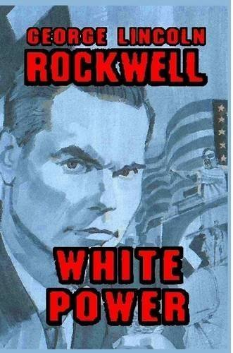 Book cover from White Power by George Lincoln Rockwell (2013-09-08) by George Lincoln Rockwell