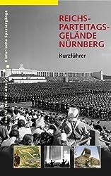 Reichsparteitagsgelände Nürnberg: Kurzführer