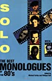 Solo - The Best Monologues of the 80s - Men, Michael Earley and Philippa Keil, 0936839651