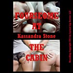 Foursome at the Cabin: A Group Sex Erotica Short | Kassandra Stone