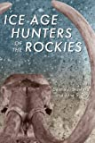 Ice Age Hunters of the Rockies, , 0870812467