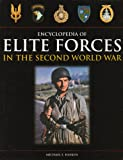 Elite Forces of the Second World War: An Encyclopedia