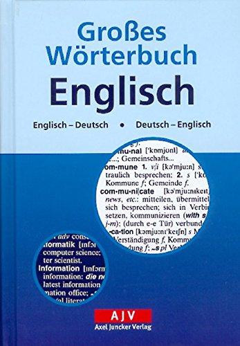 Grosses Wörterbuch Englisch: Englisch-Deutsch /Deutsch-Englisch (Axel Juncker Titel)