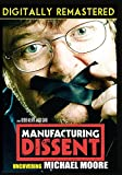Manufacturing Dissent: Uncovering Michael Moore - Digitally Remastered