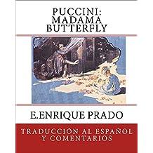 Puccini: Madama Butterfly: Traduccion al Espanol y Comentarios (Spanish Edition)