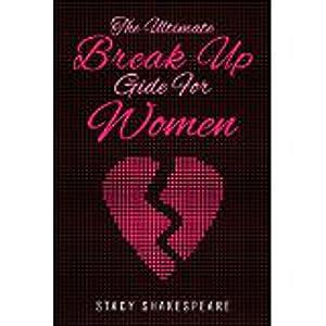 Break Up: The Ultimate Break up Guide for Women Audiobook
