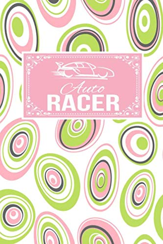 Auto Racer: Racing Gift Lined Journal Notebook To Write In For Racers (Autos Scribble)