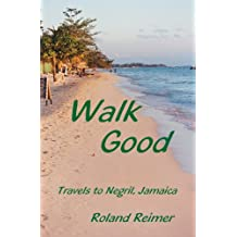 Walk Good Travels to Negril, Jamaica