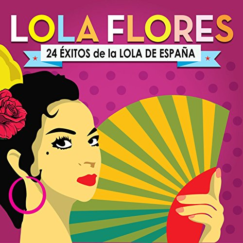 Lola Flores Stream or buy for $9.49 · Lola Flores. 24 Éxitos de la L..