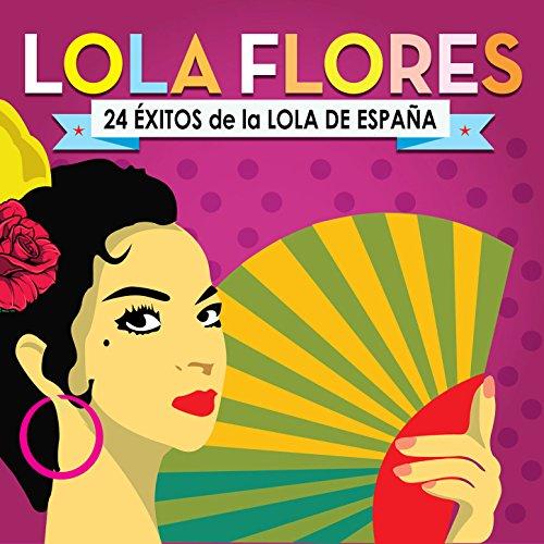 Lola Flores Stream or buy for $9.49 · Lola Flores. 24 Éxitos de la L..