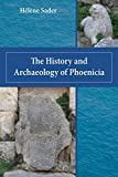 The History and Archaeology of Phoenicia (Archaeology and Biblical Studies)