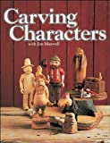 Carving Characters, Jim Maxwell and Margie Maxwell, 1565230353