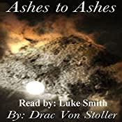 Ashes to Ashes | Drac Von Stoller