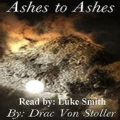 Ashes to Ashes | Drac Von Stoller